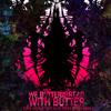 WE BUTTER THE BREAD WITH BUTTER - Das Monster aus dem Schrank