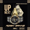 Up Next - Robin Banks (Prod By Motivated Beatz)
