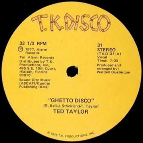 Ted Taylor – Ghetto Disco (Disco Tech Dj edit)
