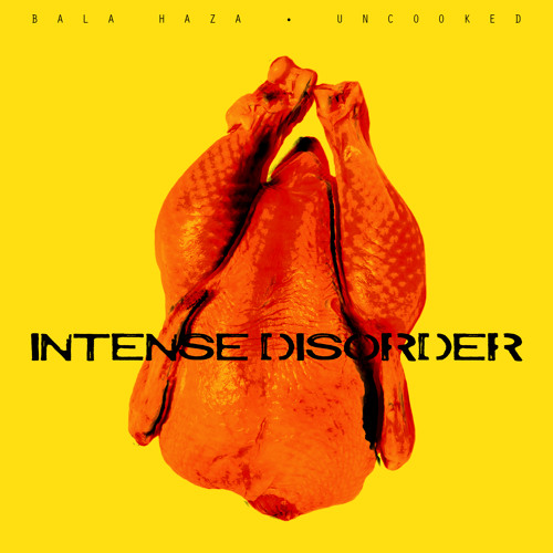 BALA HAZA - Intense Disorder