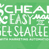 A Cheap And Easy Way To Get Started With Marketing Automation