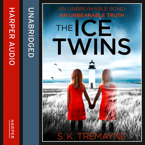 The Ice Twins, By S. K. Tremayne, Read by Penny Rawlins, Sandra Duncan and Angus King