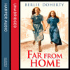 Far From Home: The sisters of Street Child, By Berlie Doherty, Read by Karina Fernandez