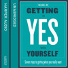 Getting to Yes with Yourself: And Other Worthy Opponents, By William Ury, Read by William Ury