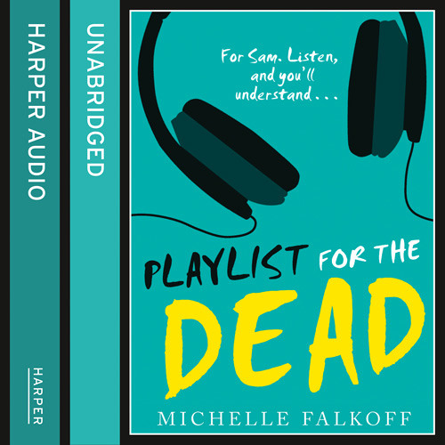 Playlist for the Dead, By Michelle Falkoff, Read by Davis Brooks