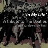In My Life | A Tribute To The Beatles | The Two Room Apartment
