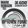 Mark Ronson ft. Bruno Mars Vs. Dr. Kucho - Can't Stop The Uptown Funk (Ash R. Mashup)