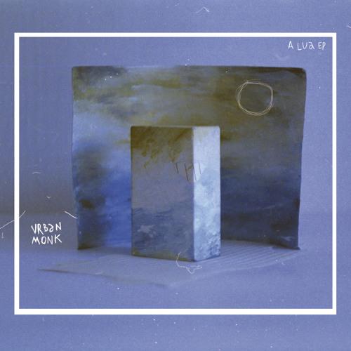 Urban Monk - A Lua EP