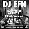 DJ EFN feat. Killer Mike, Webbz, KXNG Crooked -