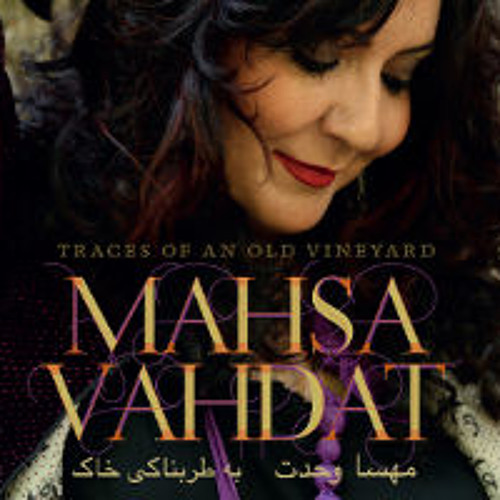 """Mahsa Vahdat - excerpts from """"Traces Of An Old Vineyard"""" KKV 2015"""