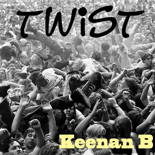 Twist (Keenan B remix)