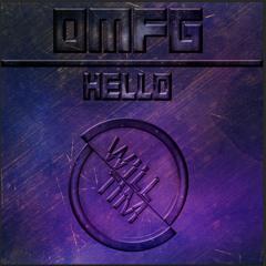 OMFG - Hello (Will & Tim Remix)