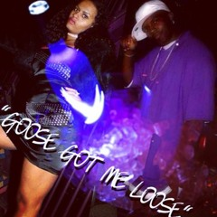 Goose Got Me Loose Feat City Girl