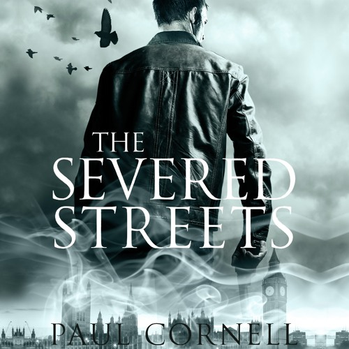 The Severed Streets by Paul Cornell, Narrated by Damian Lynch