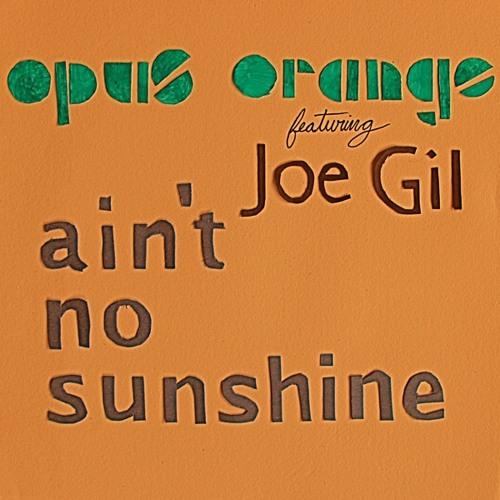 Ain't No Sunshine [Feat. Joe Gil]