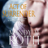 Act of Surrender (PSI-Ops) by Mandy M. Roth