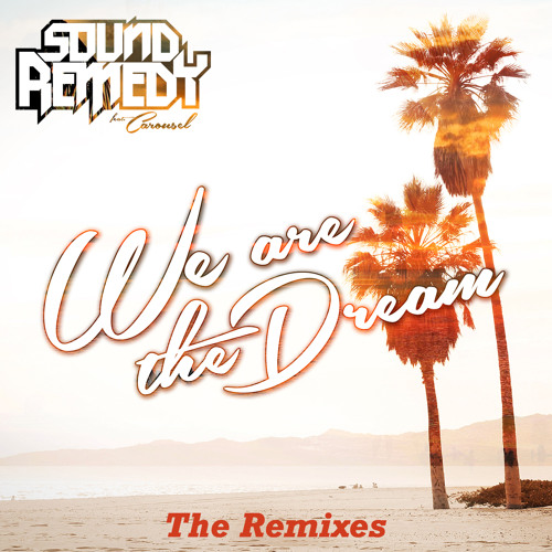 Sound Remedy - We Are The Dream (Infuze Remix)