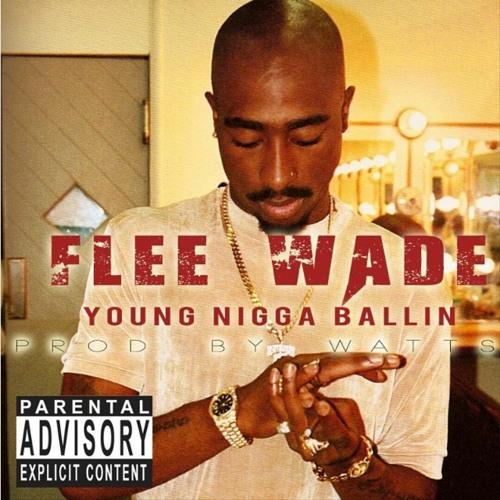 Flee Wade - Young Nigga Ballin