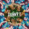 Danny T - Let Me Go