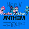 Neko Nation Anthem (S3RL Remix) - Noc V [FREE TRACK]