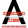 Axwell  Ingrosso - Something New (TH3WOLV3S Bootleg) FREE DOWNLOAD