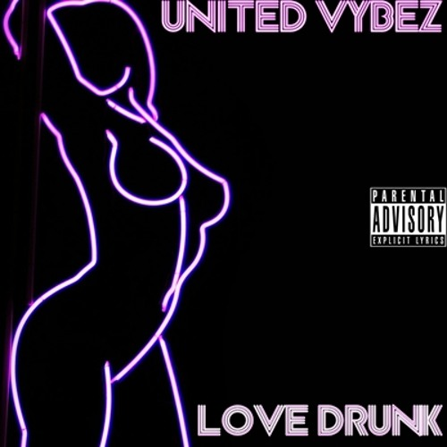 United Vybez - Love Drunk