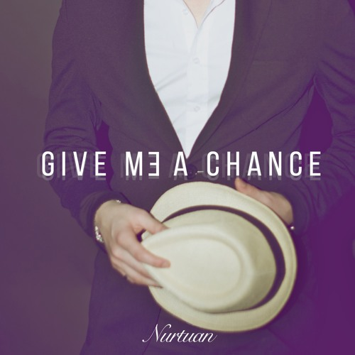 Nurtuan - Give Me a Chance (Daniel Donnelly Remix)