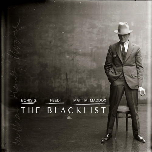Boris S., Feedi & Matt M. Maddox - The Blacklist (Work in Progress)