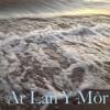 Ar Lan Y Môr - Live