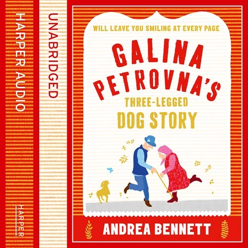Galina Petrovna's Three-Legged Dog Story, By Andrea Bennett, Read by Maggie Mash
