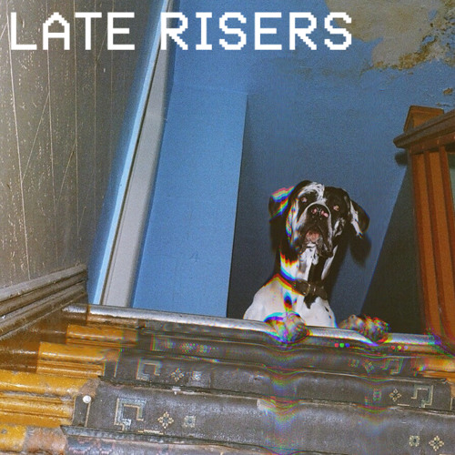 Late Risers