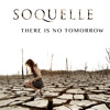 Soquelle - There Is No Tomorrow