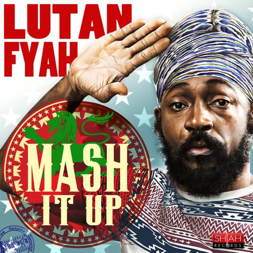 Lutan Fyah - Mash It Up [Shiah Records 2015]