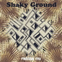 Freedom Fry - Shaky Ground (Hey Na Na Na)