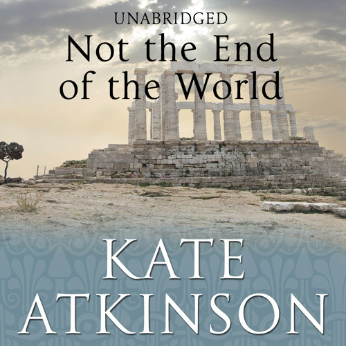 Not The End Of The World by Kate Atkinson (Audiobook Extract) read by  Fenella Woolgar