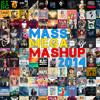 MASS MEGA MASHUP 2014