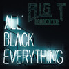 All Black Everything Get Money Big T mp3