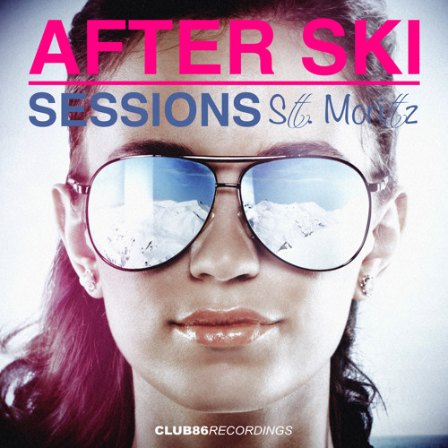 Club 86 Recordings - After Ski Sessions St. Moritz