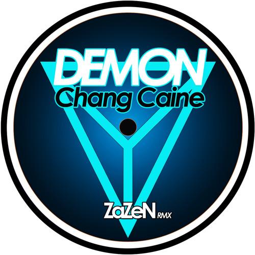 Demon - Chang Caine (ZaZeN RMX) [Free DL]