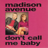 Madison Avenue - Don't Call Me Baby (Daniel Nike Unofficial Remix)