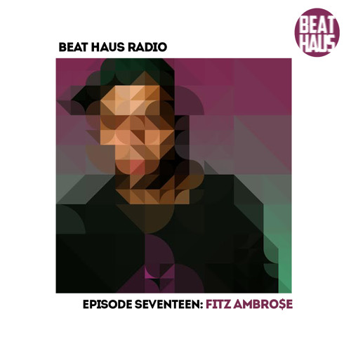 BEAT HAUS RADIO 17 ft Fitz Ambro$e