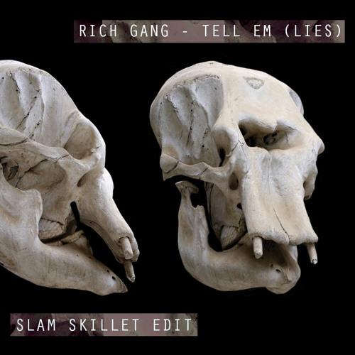 Rich Gang - Tell Em (Slam Skillet Edit)