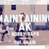 AK ft. Bobby Raps - Maintaining ( Prod. The Brain )