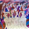 Atomic Man [Portugal. The Man Cover]