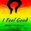 I Feel Good Cover- Beres Hammond (Cover By Michael-David)