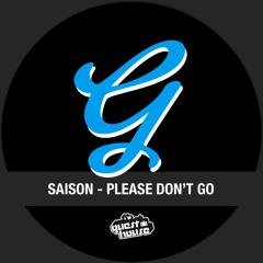 Saison - Please Don't Go