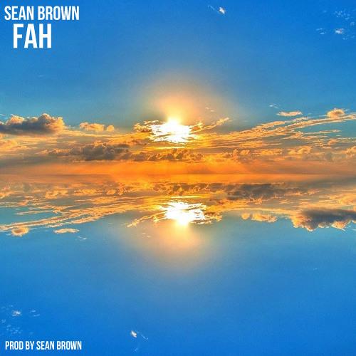 Sean Brown - FAH (Prod by Sean Brown)