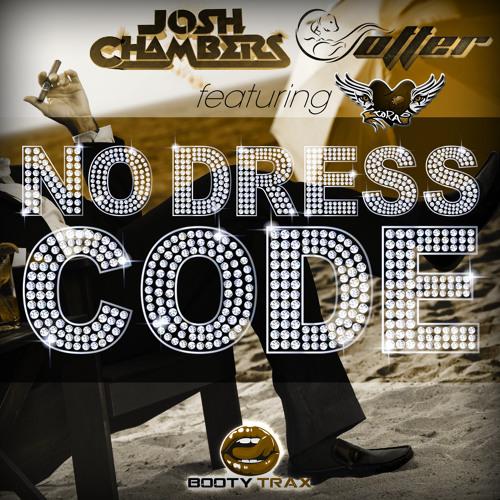 Josh Chambers & Otter Feat Tora Woloshin - No Dress Code **CLIP**OUT NOW**