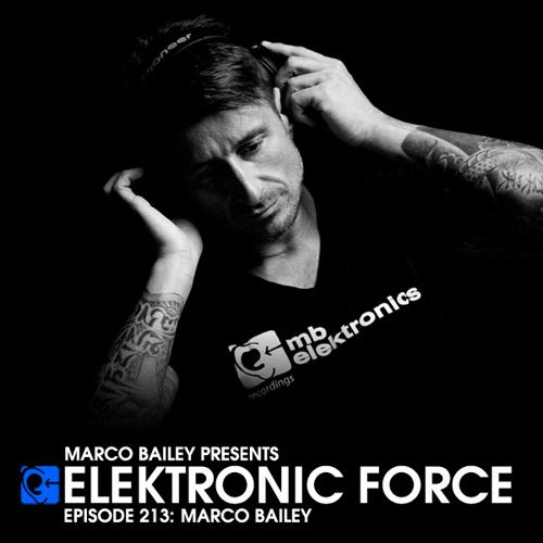 Page 1 | Marco Bailey Elektronic Force Podcast 213 [#FreeDownload]. Topic published by DjMaverix in Free Productions (Music Floor).