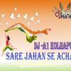 sare jahan se acha DJ A1 Kolhapur